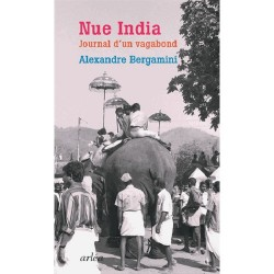 Nue India. Journal d'un vagabond