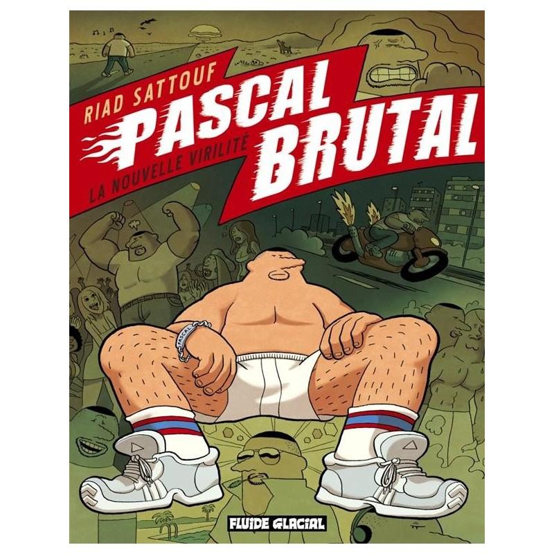 Pascal Brutal T.1 : La nouvelle virilité