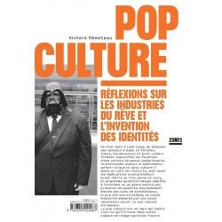 Pop culture. Réflexions sur les industries du rêve et l'invention des identités