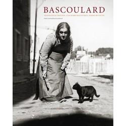 Marcel Bascoulard. Dessinateur virtuose, clochard magnifique, femme inventée