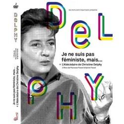 Je ne suis pas féministe, mais...  + L'abécédaire de Christine Delphy