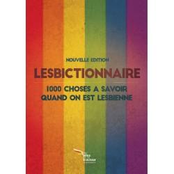 Lesbictionnaire. Nouvelle édition augmentée