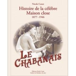 Le Chabanais. Histoire de la célèbre maison close. 1877-1946