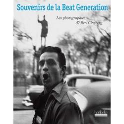 Souvenirs de la Beat Generation. Les photographies d'Allen Ginsberg
