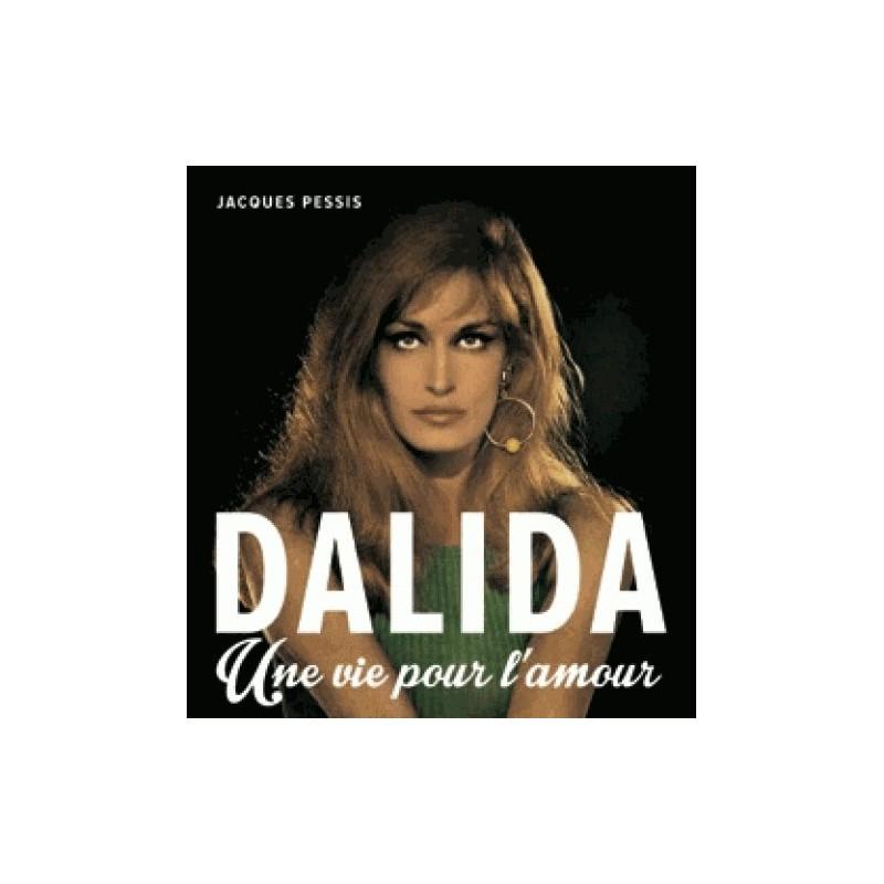 Dalida. Une vie pour l'amour