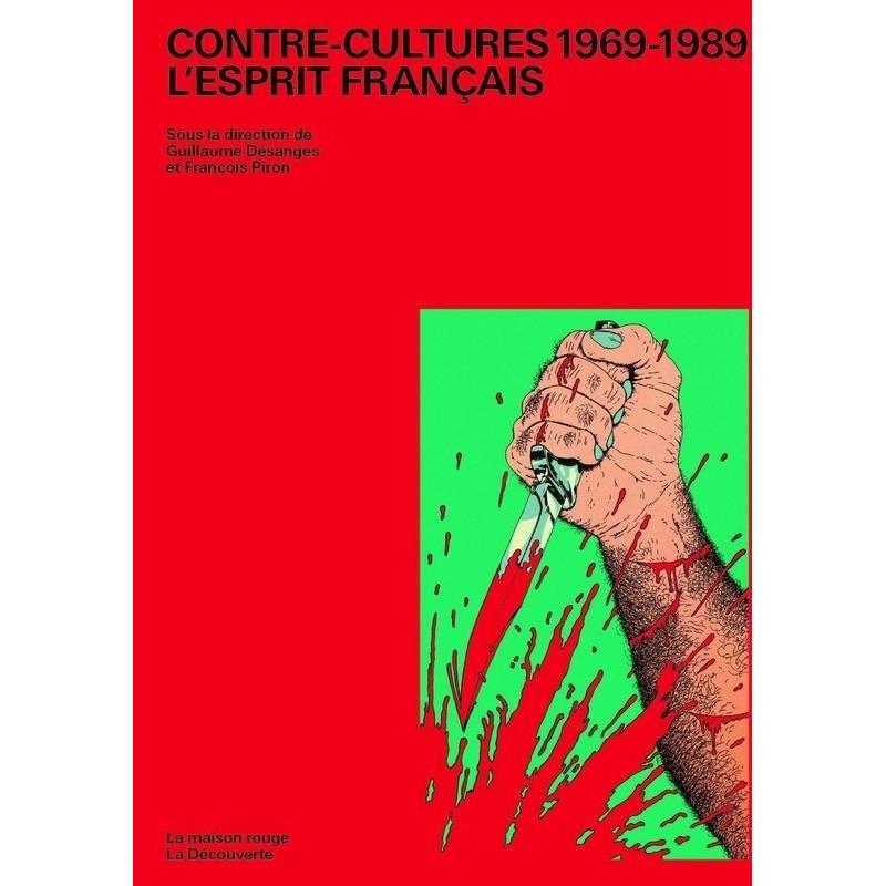 Contre-Cultures 1969-1989. L'esprit français