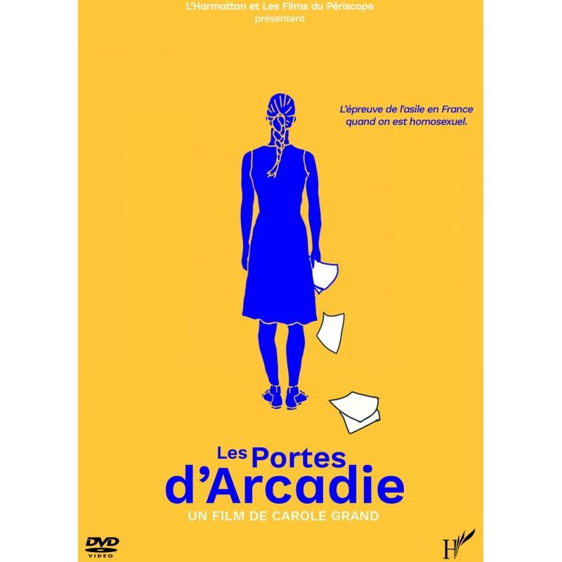Les portes d'Arcadie. L'épreuve de l'asile en France quand on est homosexuel