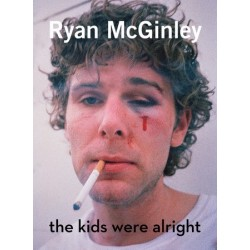 Ryan McGinley. The kids were alright (En anglais)