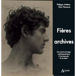 """Fières archives. Documents et images autobiographiques d'homosexuels """"fin de siècle"""" (Exposition Marie du 4e jusqu'au 31 août)"""