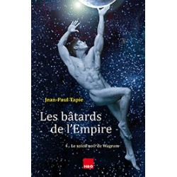 Les bâtards de l'Empire T.4 : Le soleil noir de Wagram