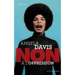 Angela Davis. Non à l'oppression