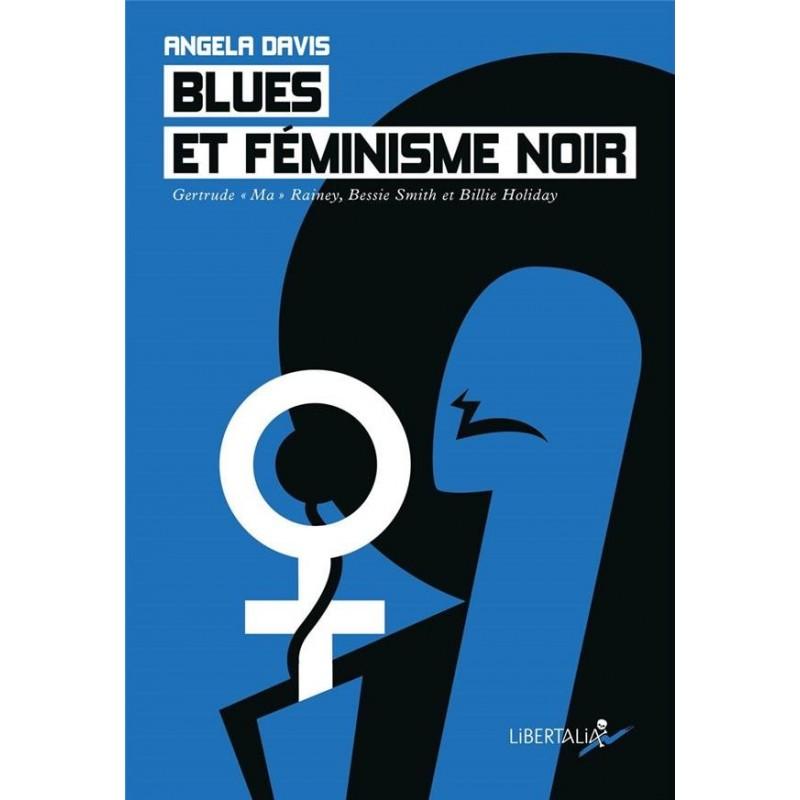 "Blues et féminisme noir. Gertrude ""Ma"" Rainey, Bessie Smith, Billie Holiday"