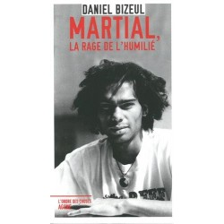 Martial, la rage de l'humilié