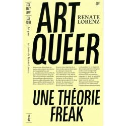 Art Queer. Une théorie freak