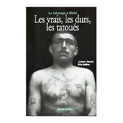Le tatouage à Biribi - Les vrais, les durs, les tatoués