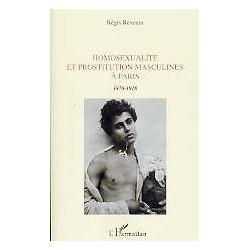 Homosexualité et prostitution masculines à Paris  1870-1918
