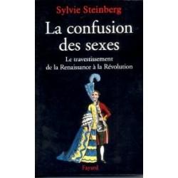 La confusion des sexes - Le travestissement de la Renaissance à la Révolution