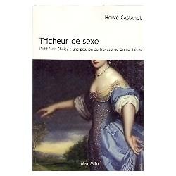 Tricheur de sexe - L'abbé de Choisy: une passion du travesti au Grand Siècle