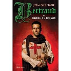 Bertrand ou Les chemins de la Terre Sainte
