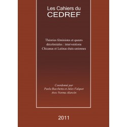 Les cahiers du CEDREF 2011. Théories féministes et queers décoloniales : interventions Chicanas et Latinas états-uniennes