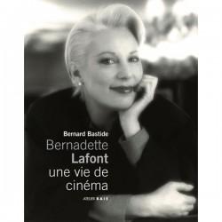 Bernadette Lafont. Une vie de cinéma