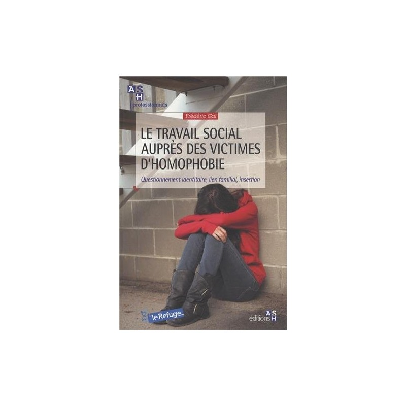 Le travail social auprès des victimes d'homophobie. Questionnement identitaire, lien familial, insertion