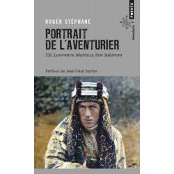 Portrait de l'aventurier. T.E. Lawrence, Malraux, Von Salomon (Preface De Jean-paul Sartre)