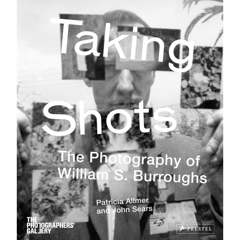 Taking shots : The photography of William S. Burroughs(en anglais)