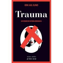 Les visages de Victoria Bergman t.2 : Trauma