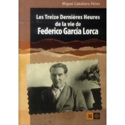 Les treize dernières heures de la vie de Federico Garcia Lorca