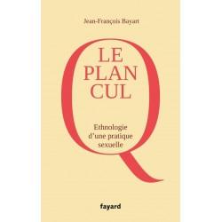 Le plan cul. Ethnologie d'une pratique sexuelle