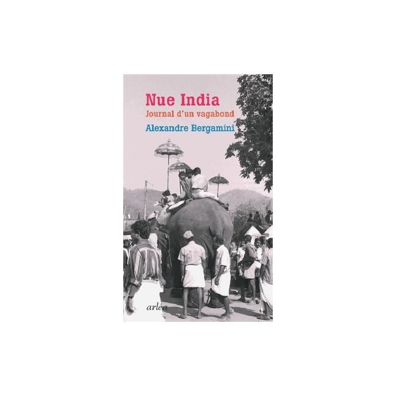 Nue India. Journal d'un vagabond
