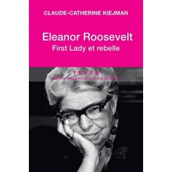 Eleanor Roosevelt, First lady et rebelle
