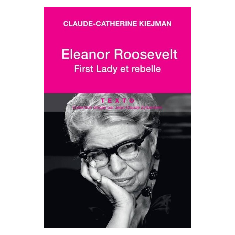 Eleanor Roosevelt, First lady et rebelle