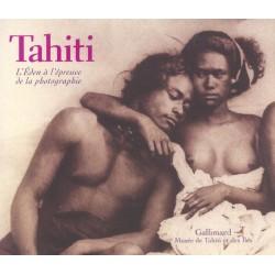 Tahiti. L'Eden à l'epreuve de la photographie