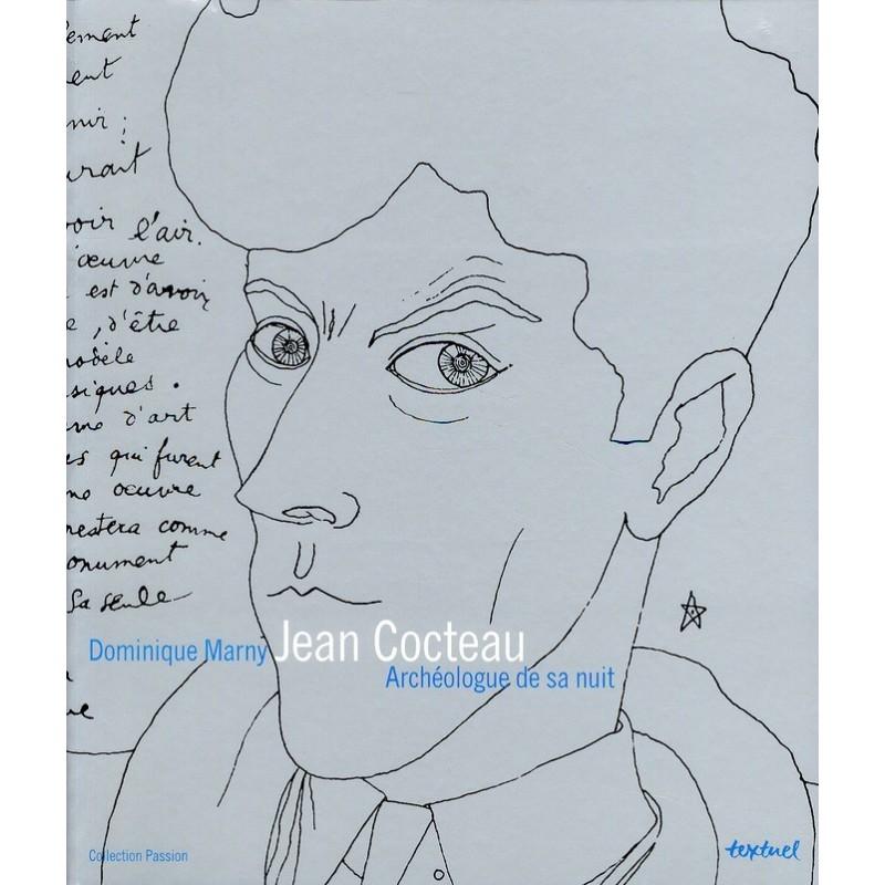 Jean Cocteau - Archéologue de sa nuit