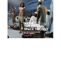 AES+F The liminal space trilogy : au seuil du paradis et de l'enfer (édition bilingue français/anglais)