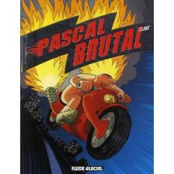 Pascal Brutal T.3 : Plus fort que les forts (Fauve d'or Angoulême 2010)