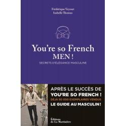 You're so French men ! Secrets de l'élégance à la française