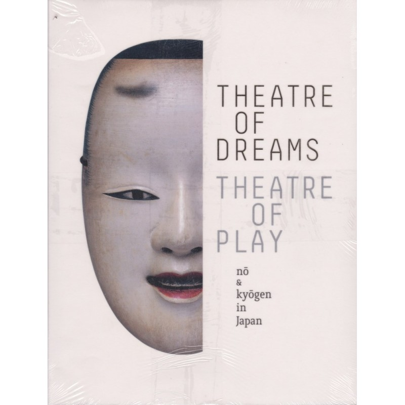 Theatre of dreams, theatre of play. No and kyogen in japan (En anglais)