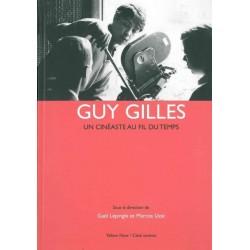 Guy Gilles. Un cinéaste au fil du temps