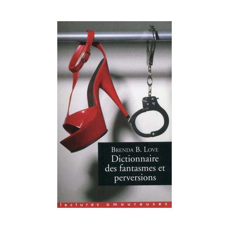 Dictionnaire des fantasmes et perversions