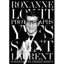 Yves Saint Laurent by Roxanne Lowit (Anglais)
