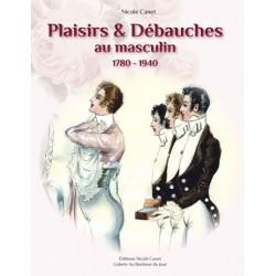 Plaisirs et débauches au masculin. 1780-1940