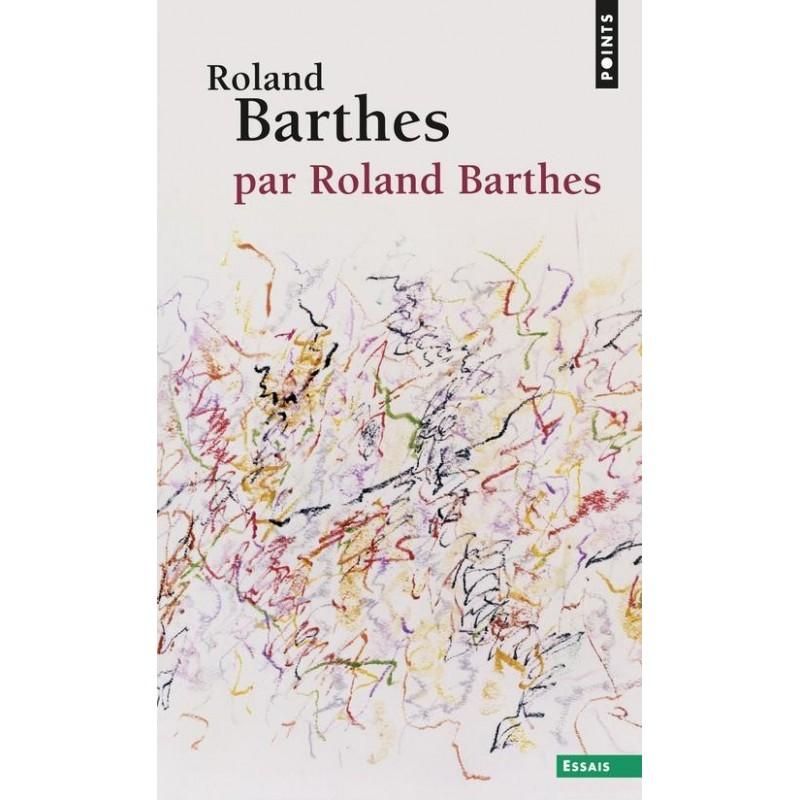 Roland Barthes par Roland Barthes