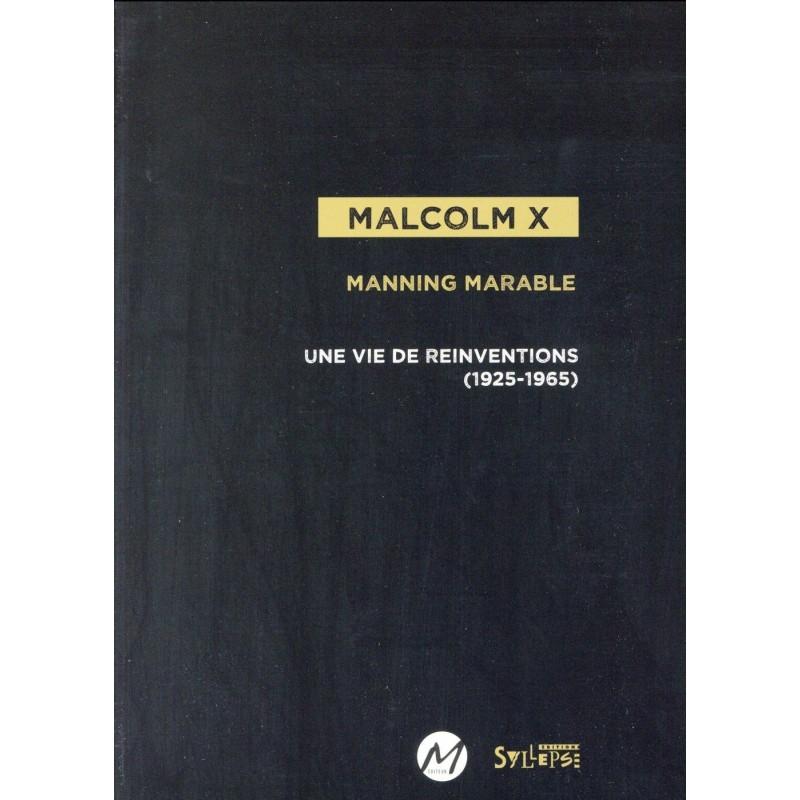 Malcolm X. Une vie de réinventions (1925-1965)