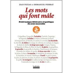 Les mots qui font mâle. Petit lexique littéraire et poétique du sexe masculin