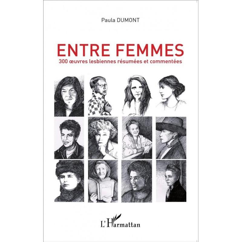 Entre femmes. 300 oeuvres lesbiennes résumées et commentées