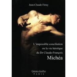 L'impossible conciliation ou  la vie héroïque du Dr Claude-François Michéa