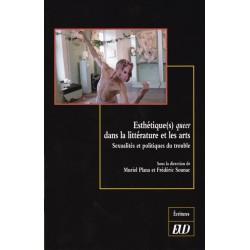 Esthétique(s) queer dans la littérature et les arts. Sexualités et politiques du trouble